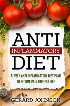 Anti Inflammatory Diet: 5 Week Anti Inflammatory Diet Pla...