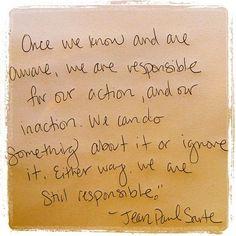 — Jean Paul Sartre