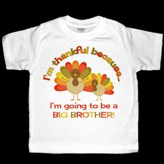 Thanksgiving Turkeys Pregnancy Announcement Shirt or Bodysuit for the Big Brother - I'm thankful I'm going to be a Big Brother! on Etsy, $17.00