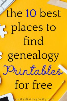 10 Places to Find the Free Genealogy Printables You Need - Love free genealogy printables? So we've rounded up the top 10 free places to find the ri - Free Genealogy Sites, Genealogy Forms, Genealogy Chart, Genealogy Research, Family Genealogy, Family Tree Chart, Free Family Tree, Family Trees, Genealogy Organization
