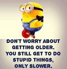 "Top 25 Minions With Funny Quotes The Best and Top Motivational sentence is that"" Today Is Friday"". Hopefully you get some motivation From it.If you want to more then scroll down and read out these ""Top 25 Minions With Funny Quotes"". Minion Humour, Funny Minion Memes, Minions Quotes, Funny Jokes, Funny Sayings, Minion Sayings, Minion Birthday Quotes, Age Quotes Funny, Birthday Jokes"
