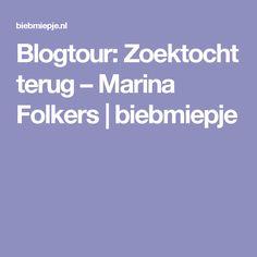 Mooi, meeslepend, intens! Blogtour: Zoektocht terug – Marina Folkers   biebmiepje