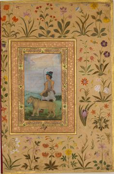 """""""Dervish With a Lion"""", Folio from the Shah Jahan Album Artist: Painting by Padarath Calligrapher: Sultan 'Ali al-Mashhadi (active late century) Object Name: Album leaf Date: verso: ca. Mughal Miniature Paintings, Mughal Paintings, Indian Paintings, Main Image, Mughal Empire, Turkish Art, Art Graphique, Orient, Illustrations"""