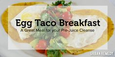 Egg Taco Breakfast Recipe by Urban Remedy