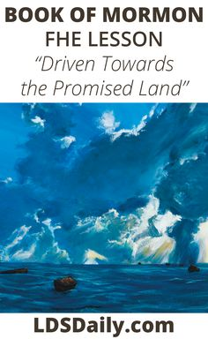 Book of Mormon FHE Lesson - Driven Towards the Promised Land | LDS Daily Hiding Rocks, Trust In Jesus, Fhe Lessons, Promised Land, Book Of Mormon, Latter Day Saints, Read Aloud, Hush Hush, Lds