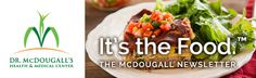 The McDougall Newsletter - October 2013 Featured Recipes Kale & White Bean Stew Cabbage & Cannellini Bean Soup French Toast Herbed Avocado Toasties Layered Tex-Mex Lasagna Farmhouse Bread Stew Hearty Garbanzo Soup