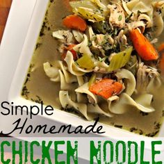 This homemade Chicken Noodle Soup is easier than you may think. The perfect meal for a cold day!