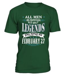 Legends are born on February 27  #gift #idea #shirt #image #funny #campingshirt #new