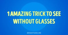 One amazing trick to see without glasses Pregnant With Boy, Good To Know, Clever, Health Fitness, Facts, Boy Pregnancy, Glasses, Eyes Care, Amazing