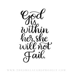 God is within her she will not fail. With God nothing is impossible. You will not fail with God. Handlettering. Christian Blog. She Laughs without Fear of the future. Proverbs 31:25.
