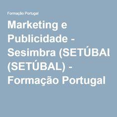 Marketing e Publicidade - Sesimbra (SETÚBAL) - Formação Portugal