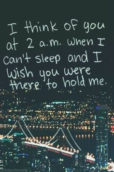 love quote: I think of you at when I can't sleep and I wish you were there to hold me, find more Love Quotes on LoveIMGs. LoveIMGs is a free Images Pinboard for people to share love images. Favorite Quotes, Best Quotes, Hold Me Quotes, Stay Quotes, Random Quotes, Birthday Wishes For Boyfriend, Frases Love, I Cant Sleep, Cant Sleep Quotes