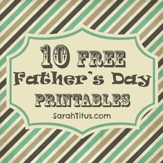 10 Free Printables for Father's Day - save money and print your own professional Father's Day gift!