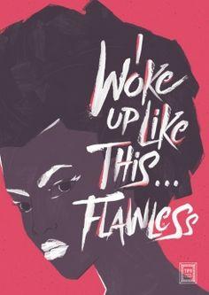 Woke Up Like This – Flawless