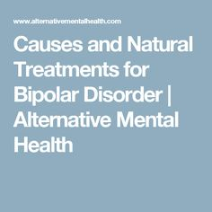 Causes and Natural Treatments for Bipolar Disorder | Alternative Mental Health