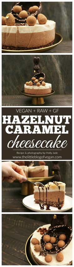 RAW, Vegan, GF hazelnut, praline & caramel cheesecake for Easter. Even though it is 3 layers, it is easy to make and tastes incredible.