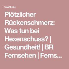 Plötzlicher Rückenschmerz: Was tun bei Hexenschuss? | Gesundheit! | BR Fernsehen | Fernsehen | BR.de