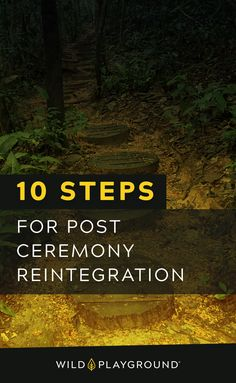 Explore these 10 Steps for post ceremony reintegration. It's easy to create energy leaks after transformative work, take your self care to heart. #plantmedicine #ceremony