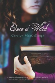 Once a Witch by Carolyn MacCullough - BookBub Books To Buy, I Love Books, Books To Read, My Books, Teen Books, Thomas Carlyle, Reading Lists, Book Lists, Reading Time