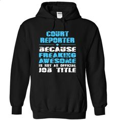 COURT REPORTER Freaking Awesome is not an Official Job Title - #funny t shirts #short sleeve sweatshirt. ORDER NOW => https://www.sunfrog.com/LifeStyle/COURT-REPORTER-Freaking-Awesome-is-not-an-Official-Job-Title-4152-Black-13484392-Hoodie.html?id=60505