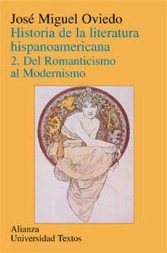 Jose miguel oviedo historia de la literatura hispanoamericana v 2 1997  Historia de la literatura . Crítica literaria