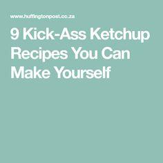 9 Kick-Ass Ketchup Recipes You Can Make Yourself