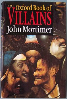 'The Oxford Book of Villains' edited by John Mortimer