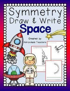 Space pictures for Symmetry Lessons.  Complete the picture then write a sentence about the picture.  After all pages are complete staple together for a great Space Book to read to parents!