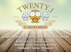 We are committed to delivering quality design and print jobs. www.21ducksmedia.co.za