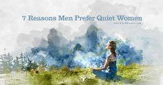 7 Reasons Men Prefer Quiet Women | via @lifeadvancer | lifeadvancer.com