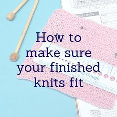 How to make sure your finished knits fit