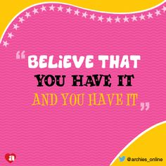 BELIEVE !  #archies #quotes #efforts