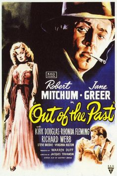 Out of the past, directed by Jacques Tourneur, 1947 - featuring Robert Mitchum, Jane Greer, Kirk Douglas, Rhonda Fleming