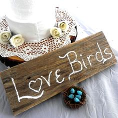 Love Birds, Rustic Wedding Sign, Reclaimed Barn Wood, Cake Table Decoration, Photo Prop, Keepsake,. $34.00, via Etsy.