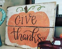 Give thanks sign, pumpkin signs, pumpkin decor, fall signs, Thanksgiving, Halloween, wood signs, wood signs sayings, thankful sign