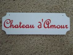 "Sign Plaque French Chateau de a'Amore ""House of Love"" White & Red V-Carved #HOMEBARSIGN #Contemporary"