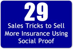 29 Sales Tricks to Sell More Insurance Using Social Proof