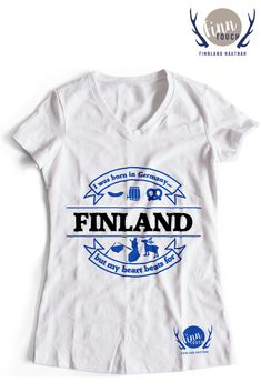 """Girlieshirt """"I was born in Germany, but my heart beats for Finland"""" 