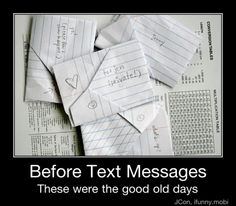 "Remember when? Special folds, and always ""private!"" So when your kids tell you you don't understand... tell them you got in trouble for text messaging in school, too."