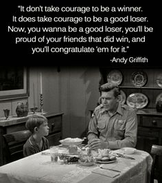 Andy Griffith on Being a Good Loser -- I believe a lot of problems could be solved if everyone watch (at least) 1 episode a day