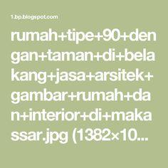 rumah+tipe+90+dengan+taman+di+belakang+jasa+arsitek+gambar+rumah+dan+interior+di+makassar.jpg (1382×1000)