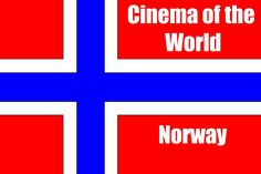 Cinema of the World - Norway Foreign Movies, Norway, Cinema, Film, World, Movie, Movies, Movies, Cinematography