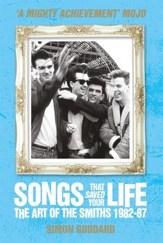 Book Review - The Smiths: Songs That Saved Your Life (Revised Edition) by Simon Goddard