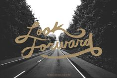 Look forward—you have a long road ahead of you.  (Photo by Edwin Navarro; Typography by Zachary Smith)