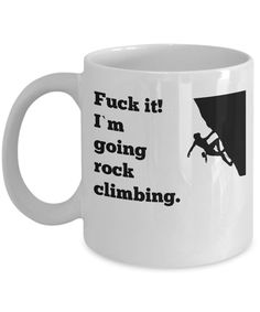 Rock Climbing Mug - Cool Funny Novelty Coffee Cup - Ideal Christmas Gift for Climbers, Mountaineering and Cliff Sports Fans https://www.etsy.com/listing/560581870/rock-climbing-mug-cool-funny-novelty?utm_campaign=crowdfire&utm_content=crowdfire&utm_medium=social&utm_source=pinterest