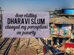 How visiting Dharavi Slum changed my perceptions on poverty