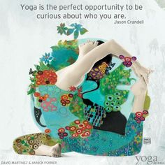 """Yoga is the perfect opportunity to be curious about who you are."" Jason Crandell <3"