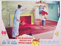 Mr. Blandings Builds His Dream House (1948). Cary Grant shows us If you ever built a house you know the agony! If you have not rethink it!