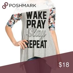 Wake Slay Pray Brand New. Wake, Slay, Pray and Repeat, top. Words to live by. :) I have multiple available. Tops Tunics