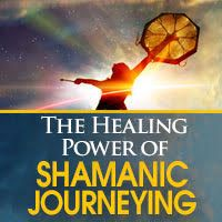 The Healing Power of Shamanic Journeying   The Shift Network